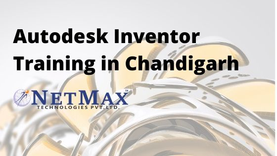 Autodesk Inventor Training in Chandigarh at Netmax Technologies autodesk inventor training in chandigarh Autodesk Inventor Training in Chandigarh at Netmax Technologies Autodesk Inventor Training in Chandigarh at Netmax Technologies